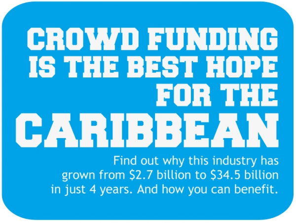 Crowd Funding Is The Next Best Hope For The Caribbean And The Rest Of The Developing World