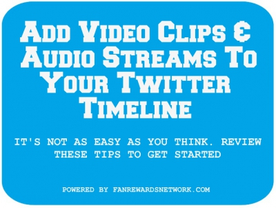 Would You Like To Add Video Clips And Audio Streams To Your Twitter Timeline?