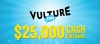New York Magazine Has Teamed Up With Vulture.com To Give Away $25,000 - Offer Ends Jan 01, 2016