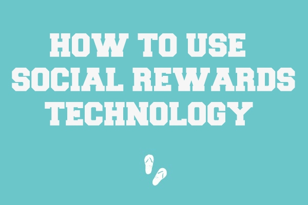 How To Use Social Rewards Technology?