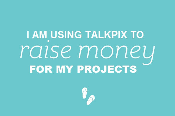 I Am Using TalkPix To Raise Money To Finance My Career and Projects - You Can Too! It's So Easy.