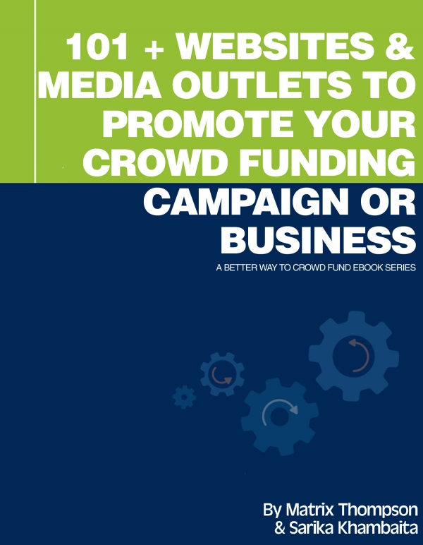 101 + Websites And Media Outlets To Promote Your Crowd Funding Campaign Or Business